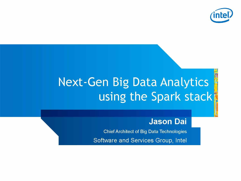 Jason Dai-基于Spark软件栈的下一代大数据分析