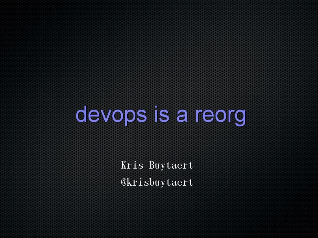 Kris-DevOps is a reorg