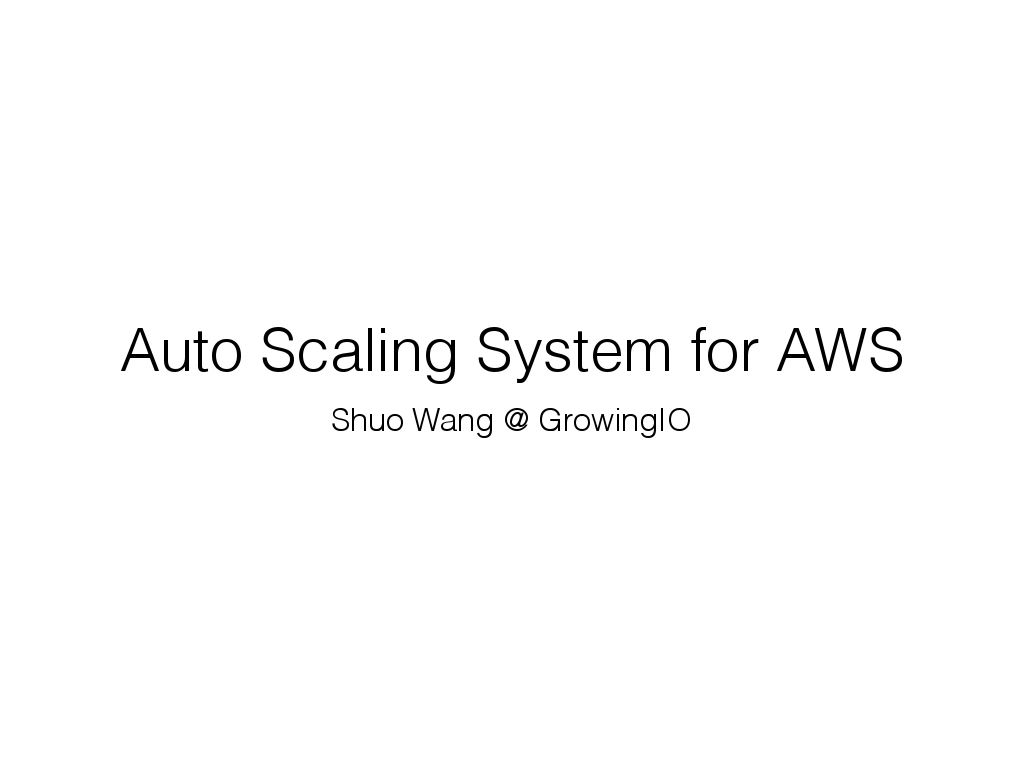 王硕-Auto Scaling System for AWS