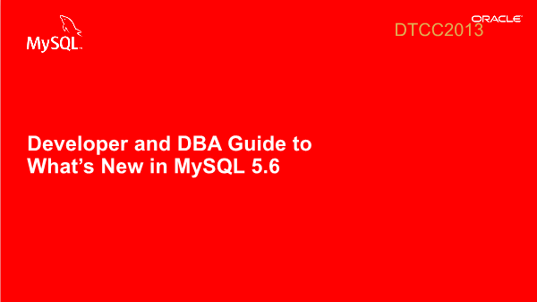 -Developer and DBA Guide to Whats New in MySQL 5.6