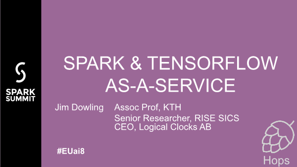 Jim Dowling-Apache Spark and Tensorflow as a Service