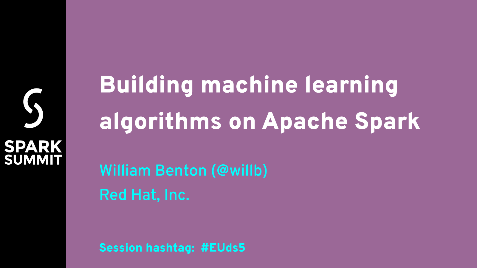 William-Building machine learning algorithms on Apache Spark