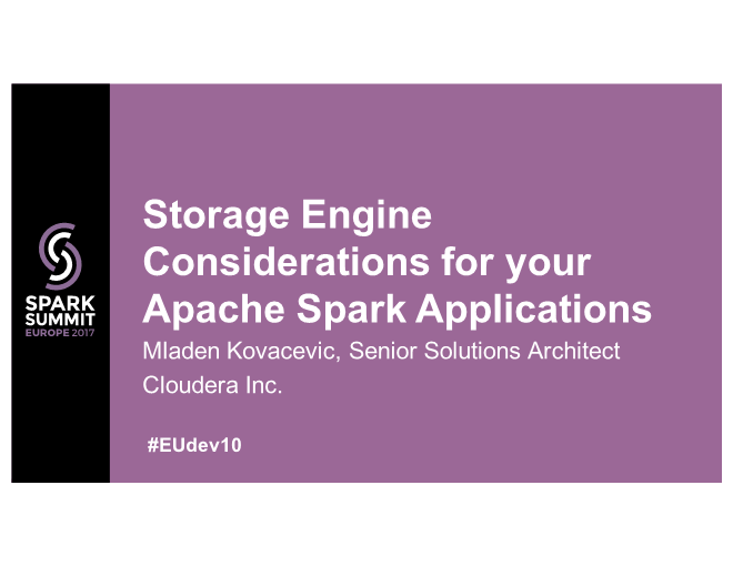 Mladen-Storage Engine Considerations for your Apache Spark Applications