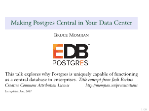 Bruce-Making Postgres Central in Your Data Center