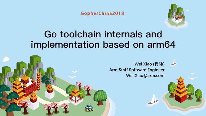 肖玮-Go toolchain internals and implementation based on arm64
