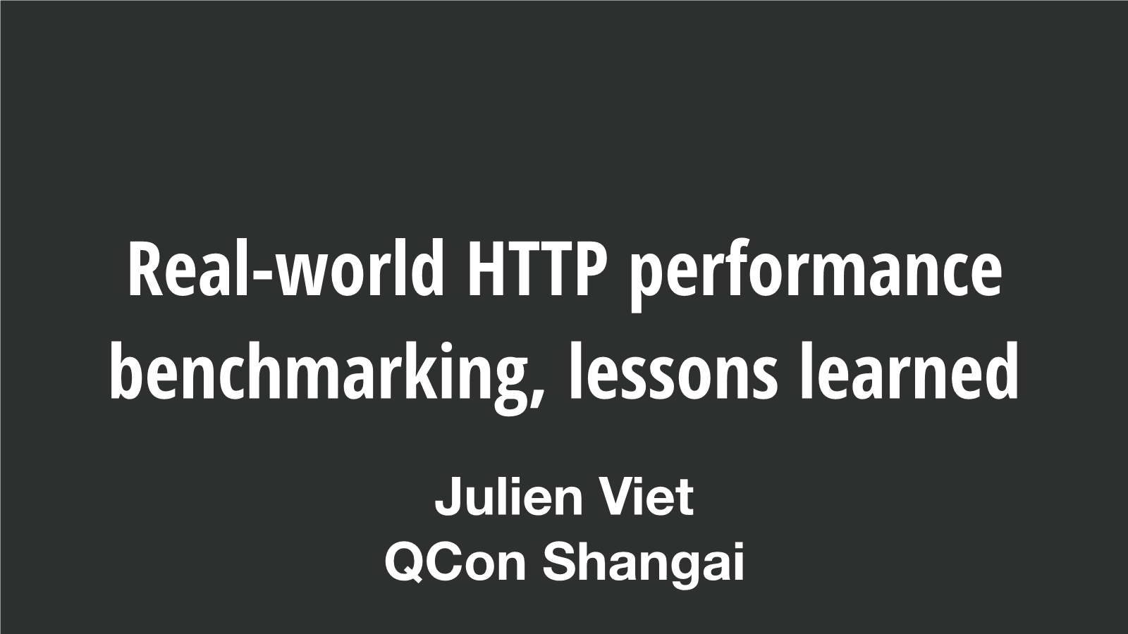 Julien-Real world HTTP performance benchmarking, lessons learned