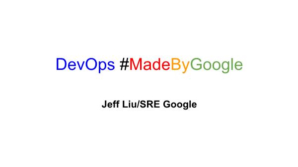 刘靖-DevOps Made By Google