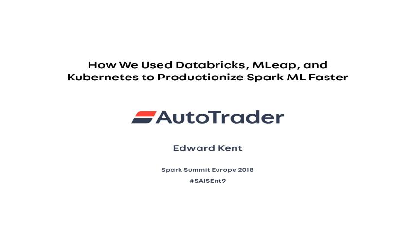 edward kent-how we used databricks mleap and kubernetes to productionize spark ml faster