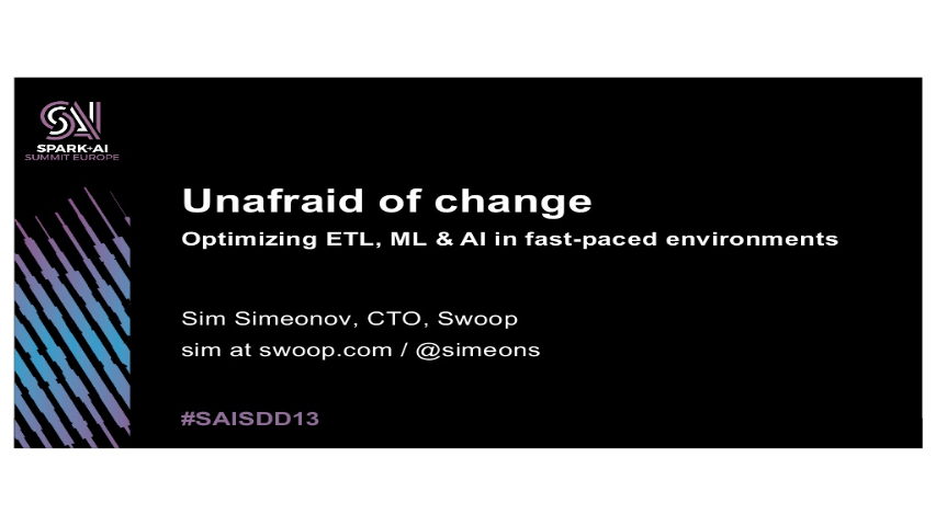 sim simeono-unafraid of change optimizing etl ml and ai in fastpaced environments