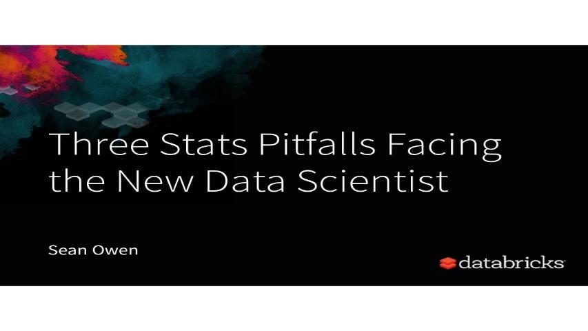 sean owen-three stats pitfalls facing the new data scientist