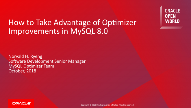 Norvald H. Ryeng-How to take advantage of optimizer improvements in mysql