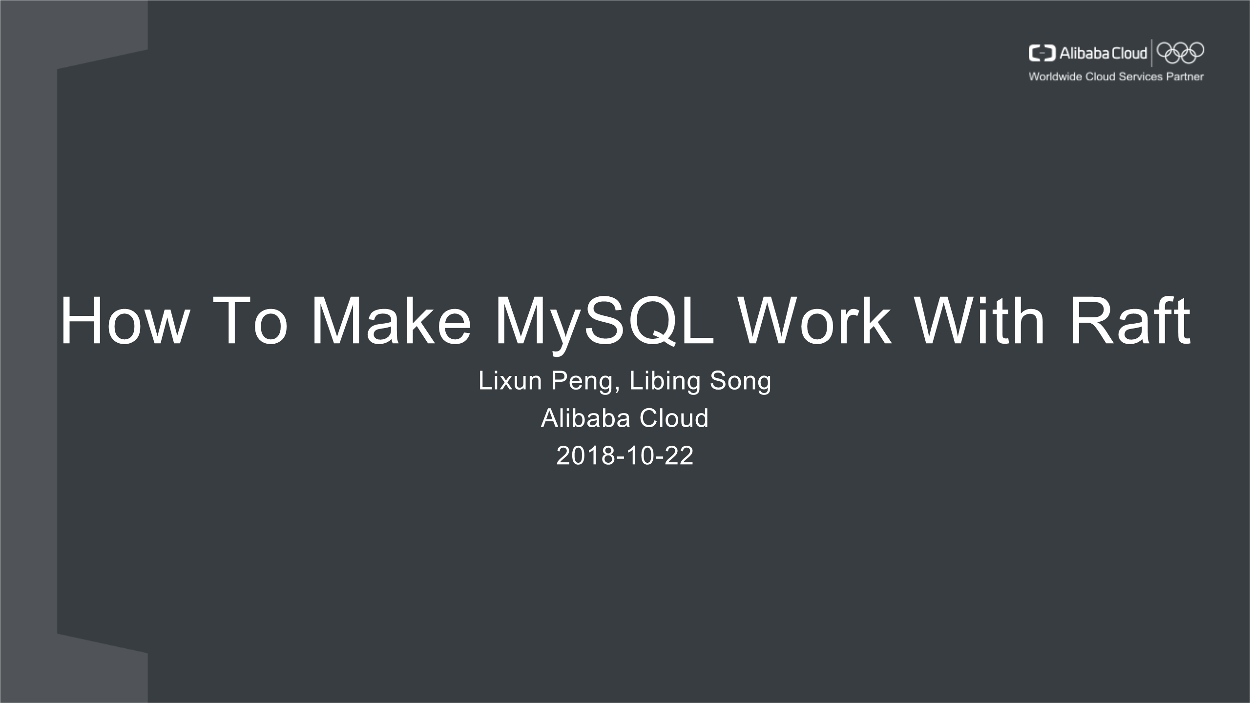 Lixun Peng-How To Make MySQL Work With Raft