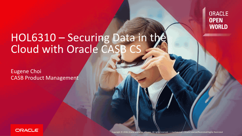 Eugene Choi-Securing Data in the Cloud with Oracle CASB SC
