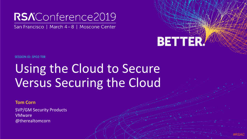 Tom Corn-using the cloud to secure versus securing the cloud