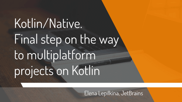 JetBrains-Lepilkina kotlin native