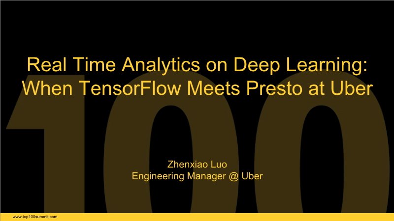 罗震霄-When TensorFlow Meets Presto at Uber