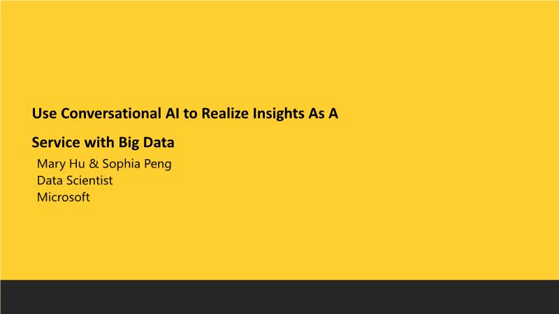 Mary Hu-Use Conversational AI to Realize Insights As A Service with Big Data