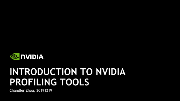 Zhou Chandler-INTRODUCTION TO NVIDIA PROFILING TOOLS