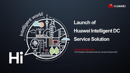 Hank Stokbroekx-Launch of Huawei Intelligent DC Service Solution