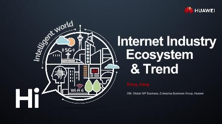 邓江-Internet Industry Ecosystem & Trend