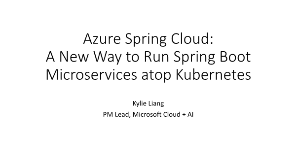 Kylie Liang-Azure Spring Cloud 在 Kubernetes 上运行 springboot 微服务的新方式