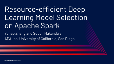 Yuhao Zhang -resourceefficient deep learning model selection on apache spark