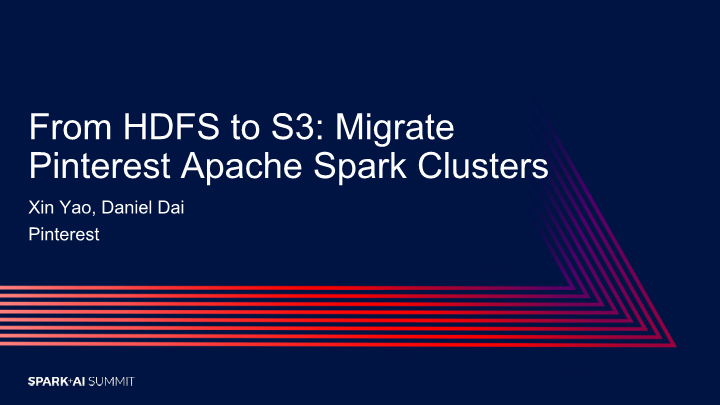 Xin Yao-from hdfs to s3 migrate pinterest apache spark clusters