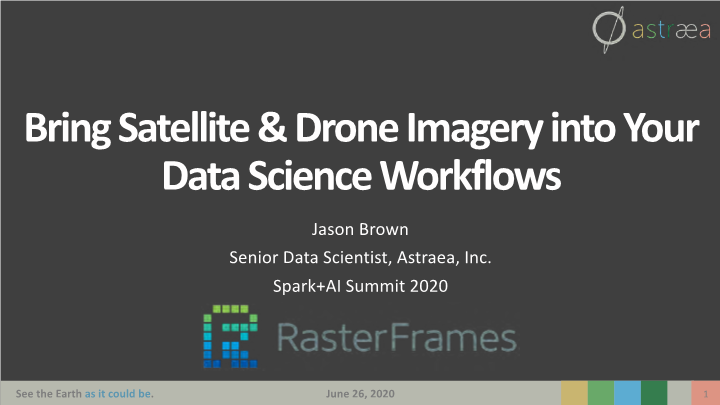 Jason Brown-bring satellite and drone imagery into your data science workflows