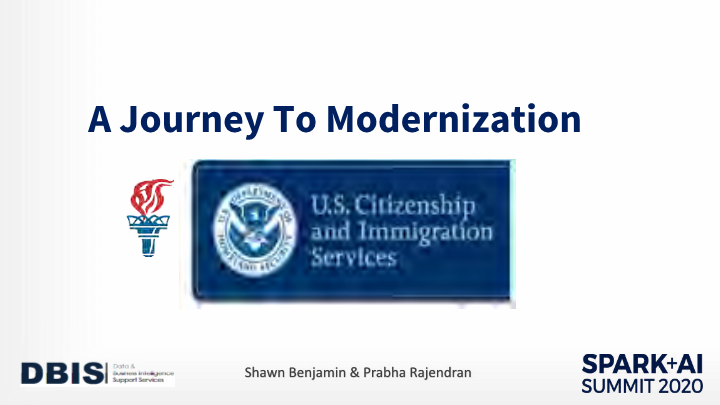 Shawn Benjamin -lessons learned from modernizing uscis data analytics platform