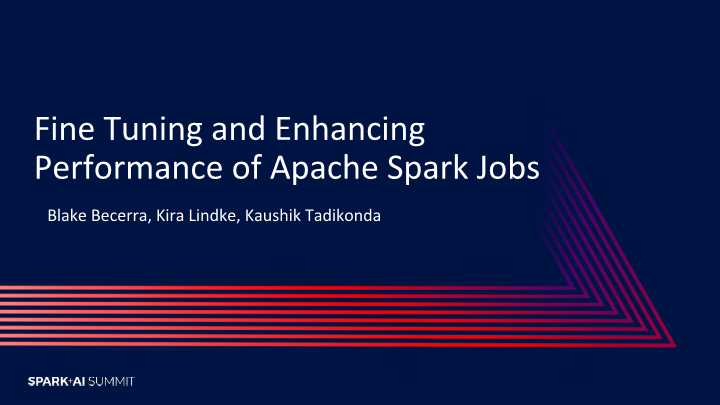 Blake Becerra-fine tuning and enhancing performance of apache spark jobs