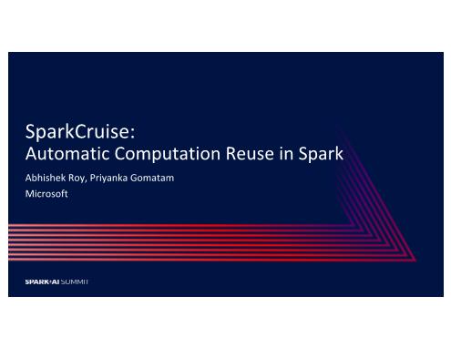 Abhishek Roy-sparkcruise automatic computation reuse in apache spark