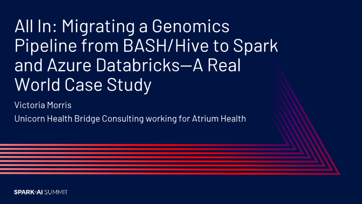 -all in migrating a genomics pipeline from bashhive to spark azure databricks a real world case study