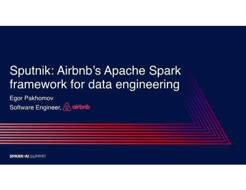 Egor Pakhomov-sputnik airbnbs apache spark framework for data engineering