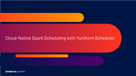 Li Gao -cloudnative apache spark scheduling with yunikorn scheduler