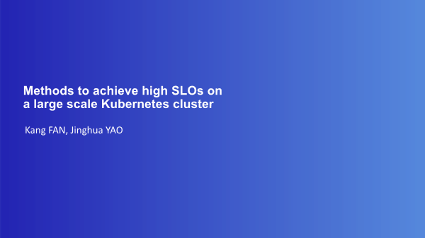 -Methods to achieve high SLOs on a large scale Kubernetes cluster