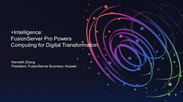 Kenneth Zhang-Intelligence FusionServer Pro Powers Computing for Digital Transformation
