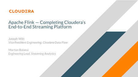 Joseph Witt-Apache Flink Completing Cloudera's End to End Streaming Platform
