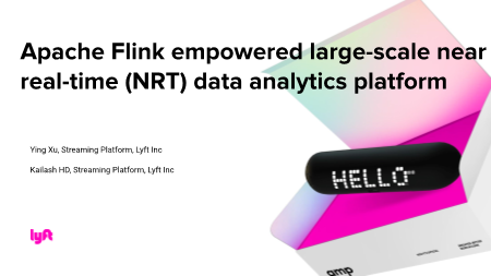 yingxu-Apache Flink empowered large scale near real time NRT data analytics platform