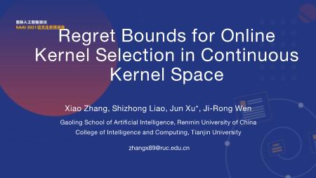 张骁-Regret Bounds for Online Kernel Selection in Continuous Kernel Space