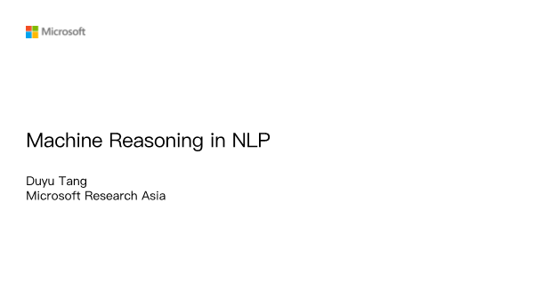 Duyu Tang-Machine Reasoning in NLP