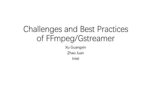 赵娟-Challenges and Best Practices of FFmpeg Gstreamer