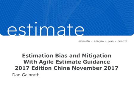 Dan Galorath-Estimation Bias and Mitigation With Agile Estimate Guidance